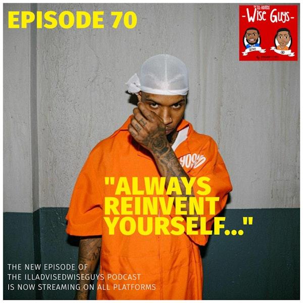 "Episode 70 - ""Always Reinvent Yourself..."" Image"