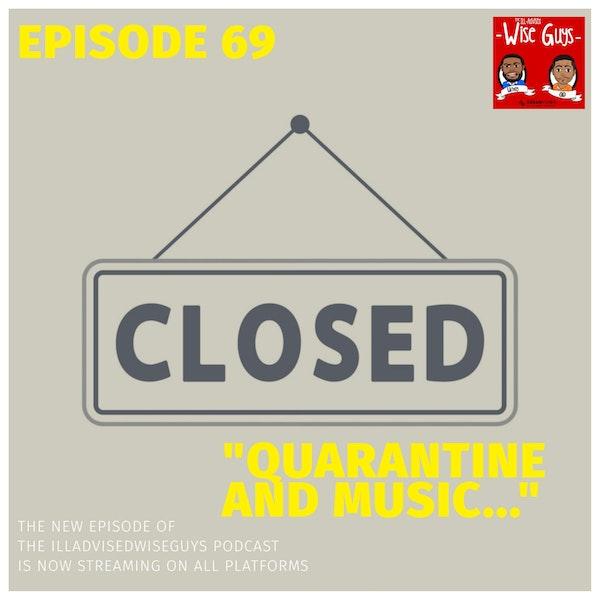 """Episode 69 - """"Quarantine and Music..."""" Image"""