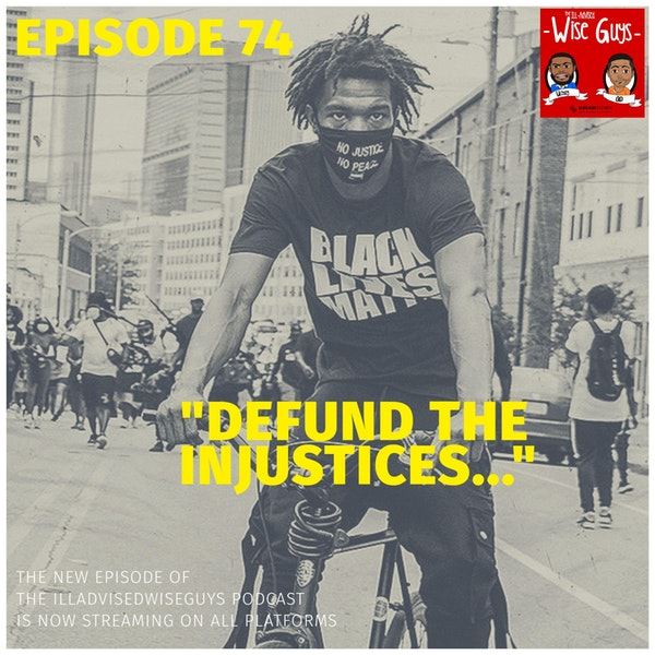 """Episode 74 - """"Defund The Injustices..."""" Image"""
