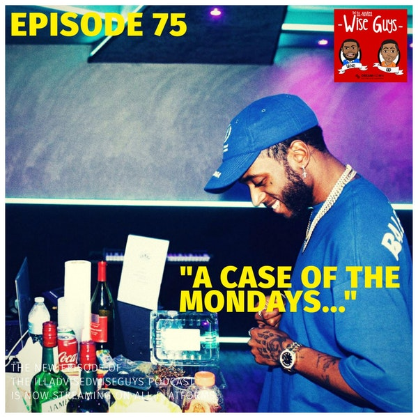 "Episode 75 - ""A Case of the Mondays..."" Image"