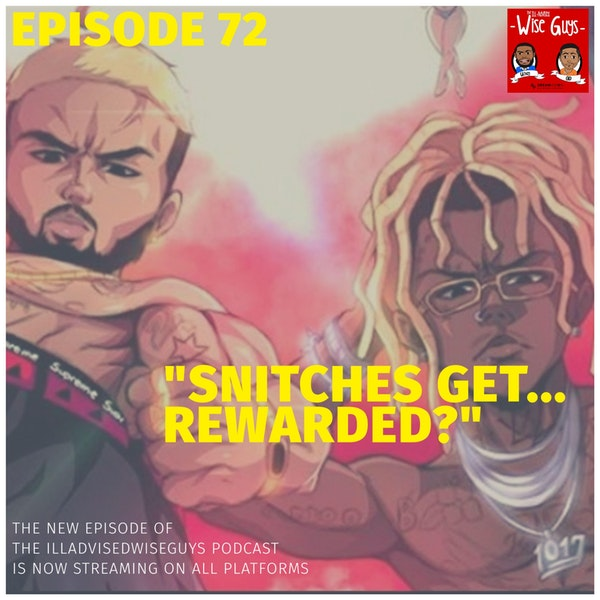 """Episode 72 - """"Snitches Get...Rewarded?"""" Image"""