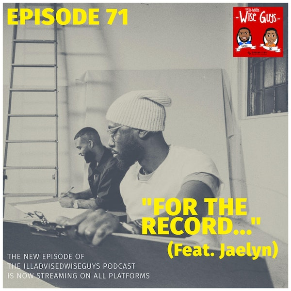 """Episode 71 - """"For The Record..."""" (Feat. Jaelyn) Image"""