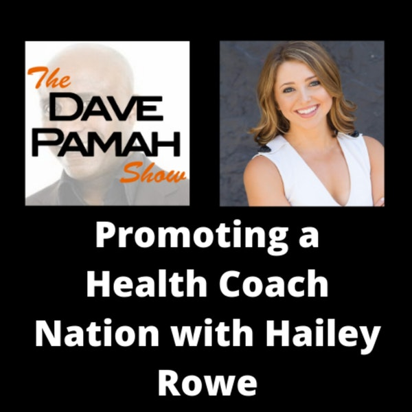 Promoting a Health Coach Nation with Hailey Rowe