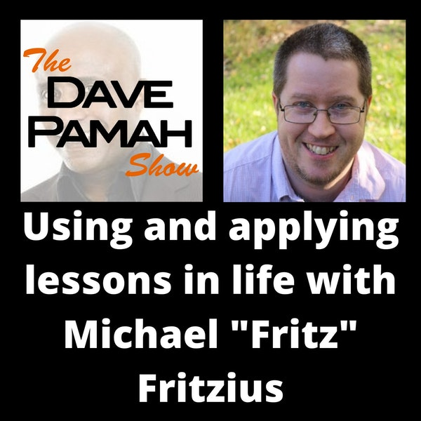"Using and applying lessons in life with Michael ""Fritz"" Fritzius"