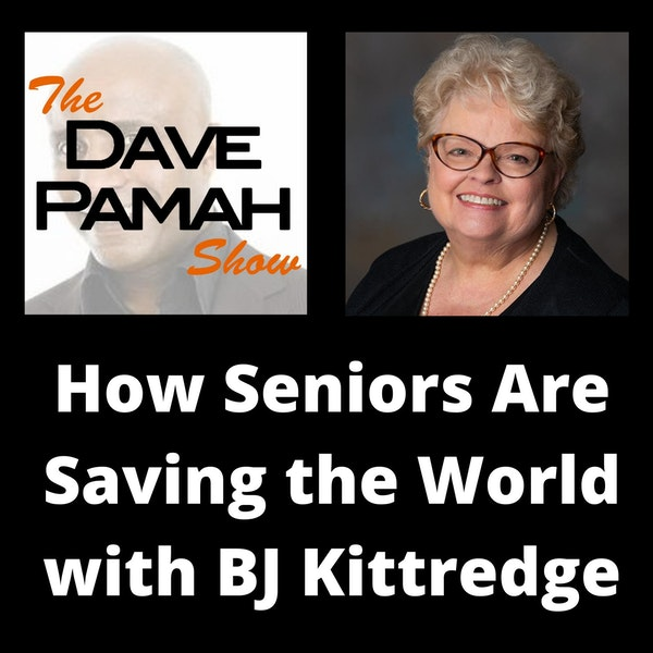 How Seniors Are Saving the World with BJ Kittredge
