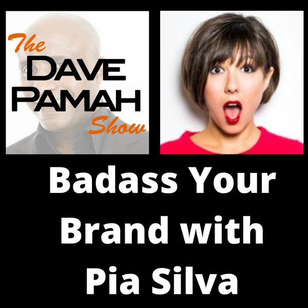 Badass Your Brand with Pia Silva