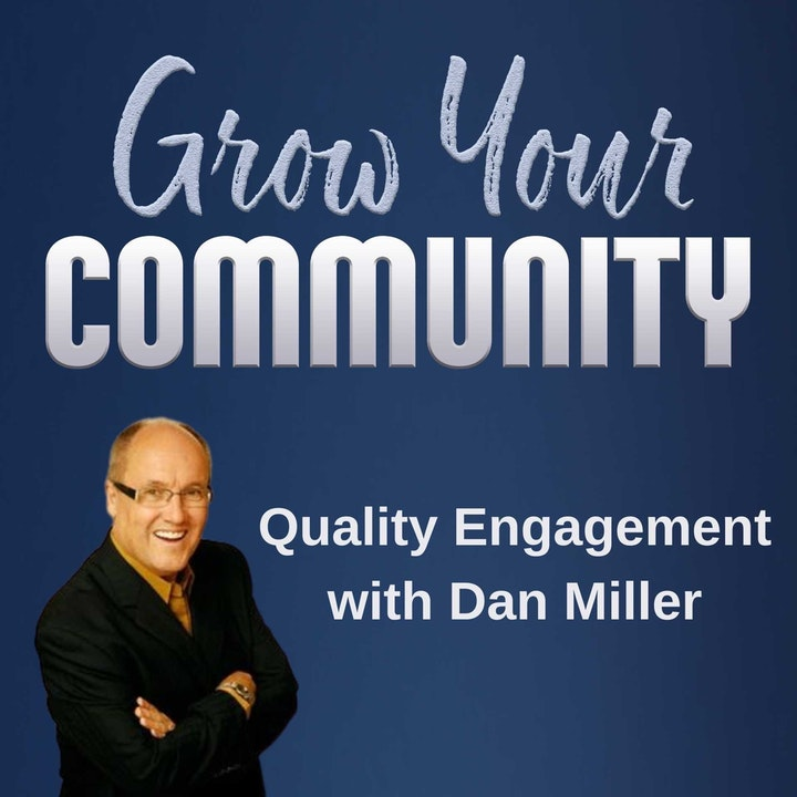 How Dan Miller Gets Quality Engagement From His Community