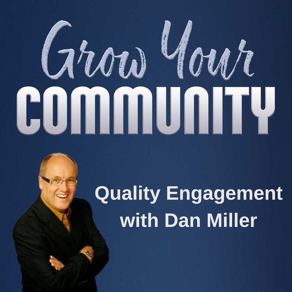 How Dan Miller Gets Quality Engagement From His Community Image
