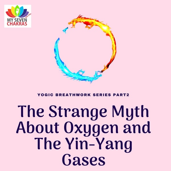 The Strange Myth About Oxygen And The Yin-Yang Gases With AJ