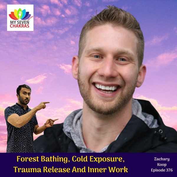 Forest Bathing, Cold Exposure, Trauma Release And Inner Work With Zachary Koop