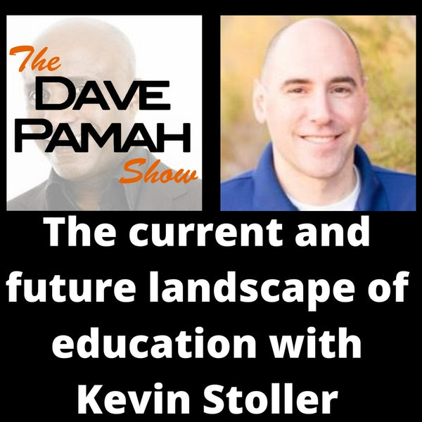 The current and future landscape of education with Kevin Stoller