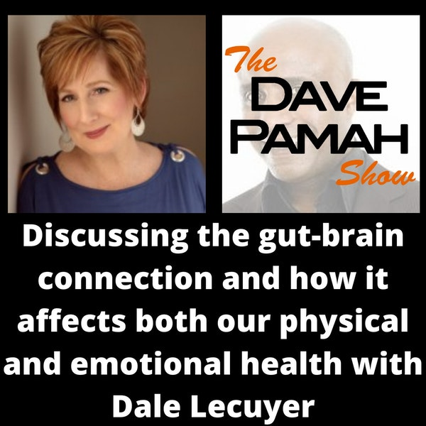 Discussing the gut-brain connection and how it affects both our physical and emotional health with Dale Lecuyer