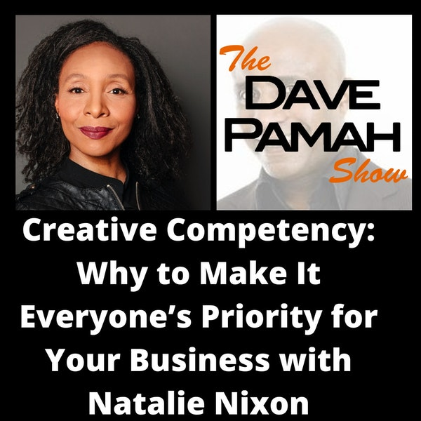Creative Competency: Why to Make It Everyone's Priority for Your Business with Natalie Nixon