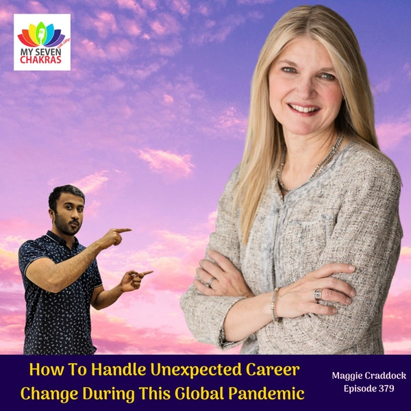 How To Navigate Unexpected Career Change During This Global Pandemic With Maggie Craddock