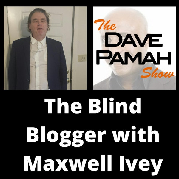 The Blind Blogger with Maxwell Ivey