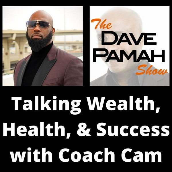 Talking Wealth, Health, & Success with Coach Cam