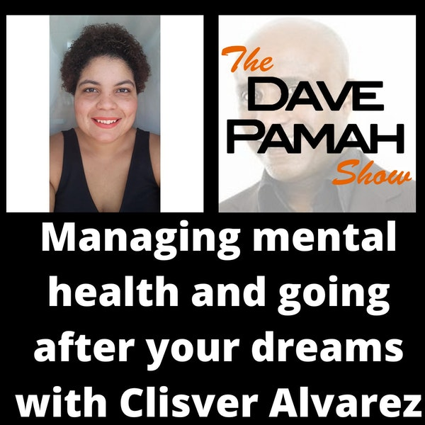 Managing mental health and going after your dreams with Clisver Alvarez