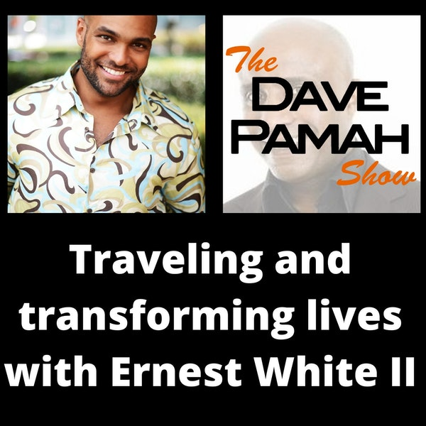 Traveling and transforming lives with Ernest White II