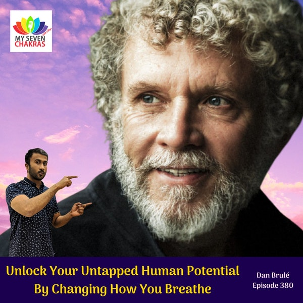 Unlock Your Untapped Human Potential By Changing How You Breathe With Dan Brule