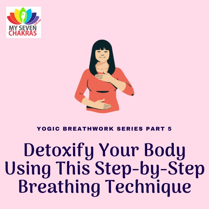 Detoxify Your Body Using This Step-by-Step Breathing Technique with AJ