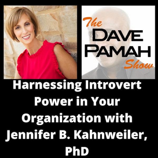 Harnessing Introvert Power in Your Organization with Jennifer B. Kahnweiler, PhD