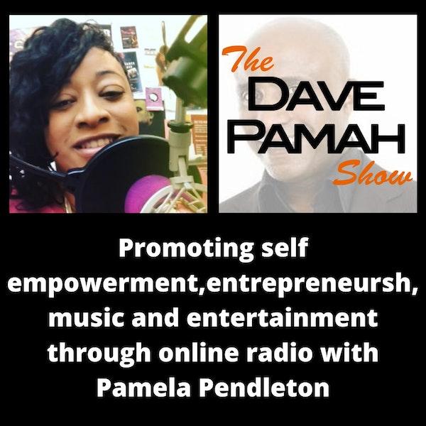 Promoting self empowerment, entrepreneurship , music and entertainment through online radio with Pamela Pendleton