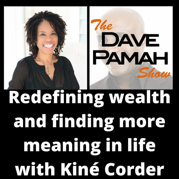 Redefining wealth and finding more meaning in life with Kiné Corder
