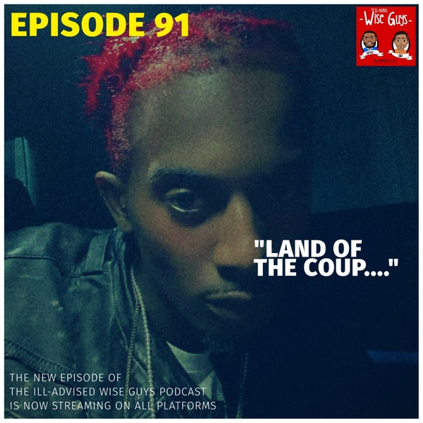 "Episode 91 - ""Land of the Coup..."" Image"