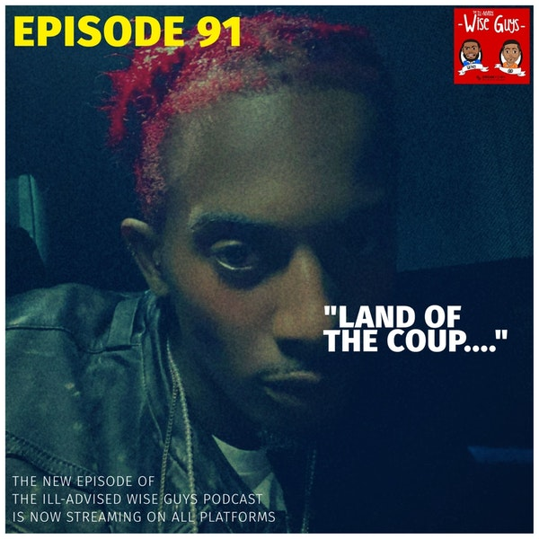 """Episode 91 - """"Land of the Coup..."""" Image"""