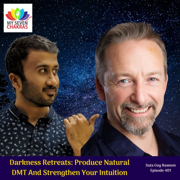 Darkness Retreats: Produce Natural DMT And Strengthen Your Intuition with Suta Guy Rawson Image