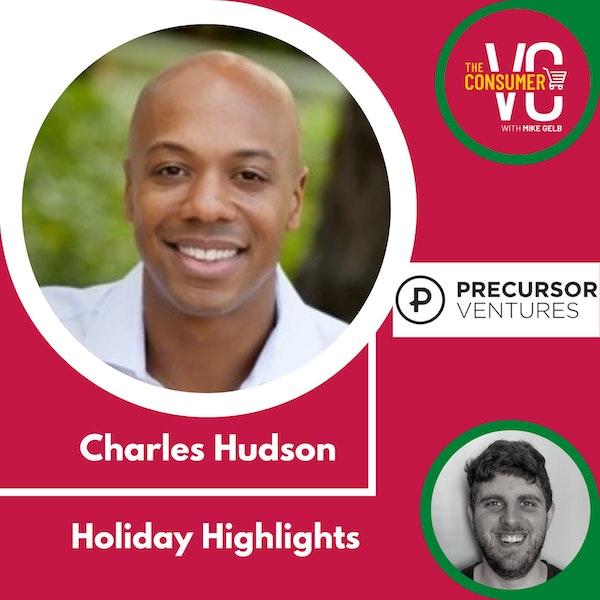 Holiday Highlights: Charles Hudson, Founding Partner Precursor Ventures