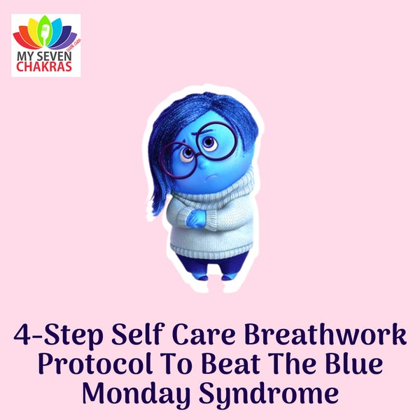 4-Step Self Care Breathwork Protocol To Beat The Blue Monday Syndrome