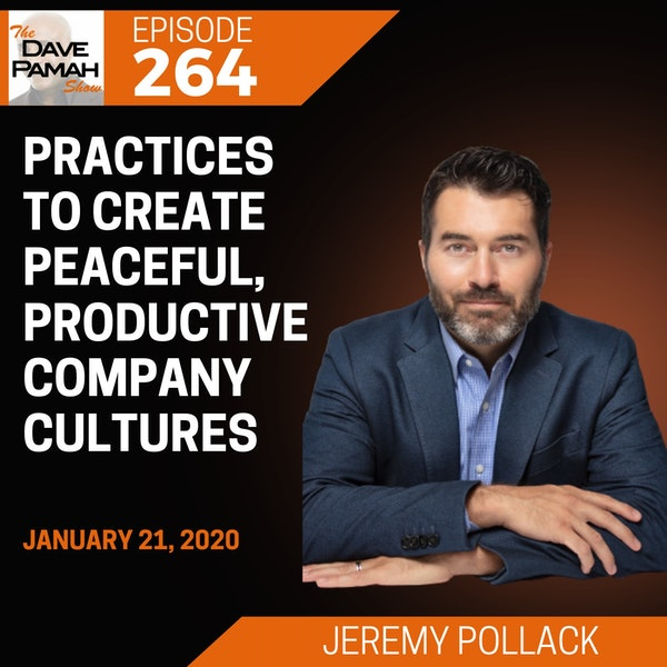 Practices to create peaceful, productive company cultures with Jeremy Pollack