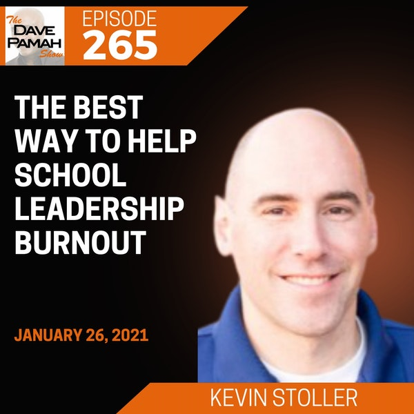 The Best Way To Help School Leadership Burnout with Kevin Stoller