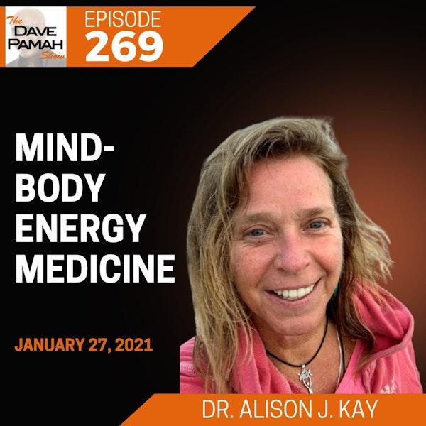 Mind-Body Energy Medicine with Dr. Alison J. Kay
