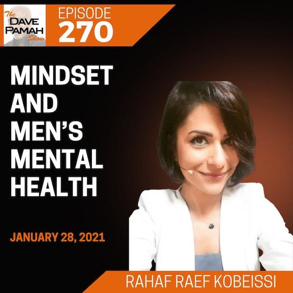 Mindset and Men's Mental Health with Rahaf Raef Kobeissi