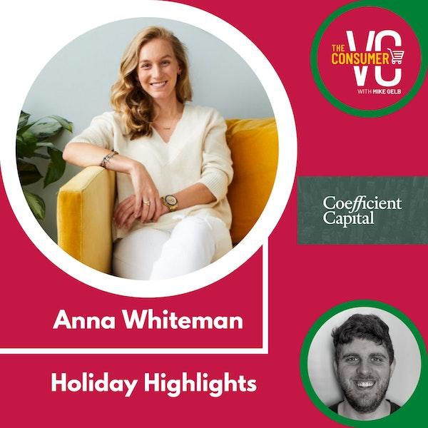 Holiday Highlights: Anna Whiteman, Vice President at Coefficient Capital