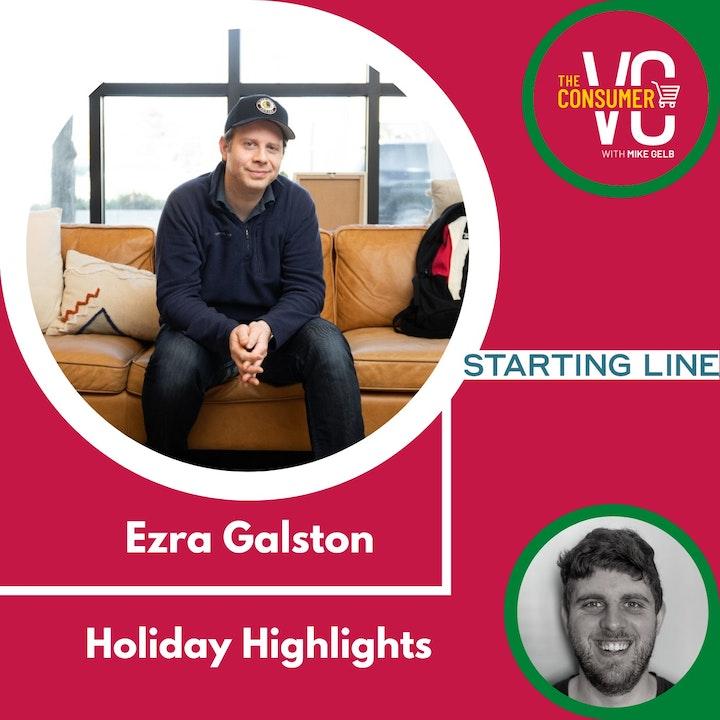 Holiday Highlights: Ezra Galston, Founding Partner of Starting Line