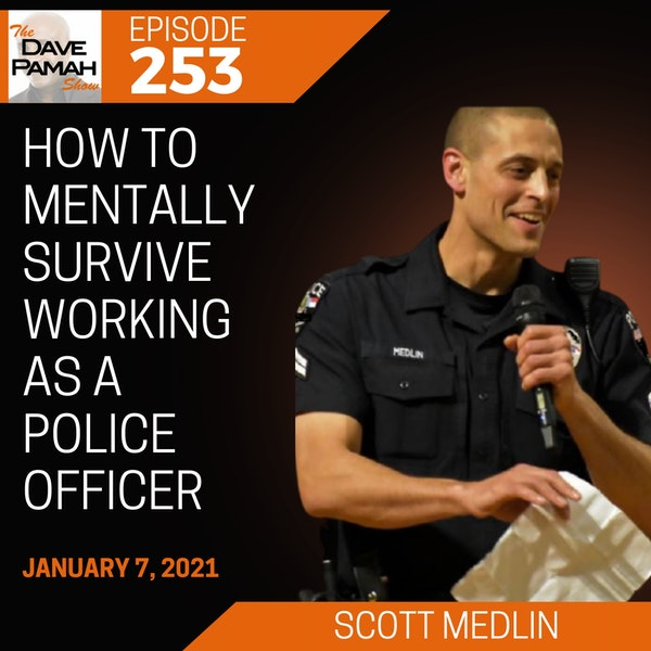 How To Mentally Survive Working as a Police Officer with Scott Medlin