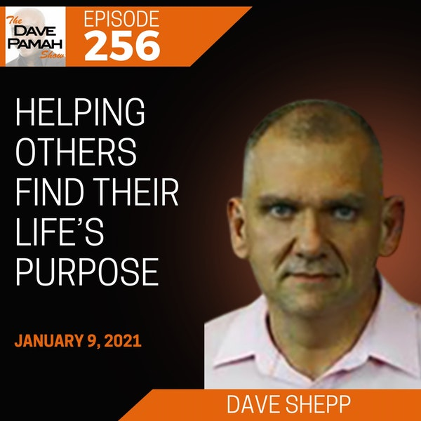 Helping others find their life's purpose with Dave Shepp