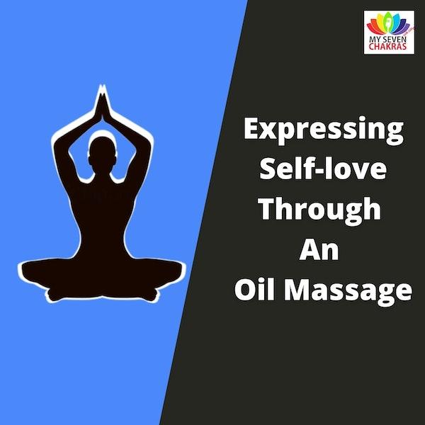 Expressing Self-love Through An Oil Massage