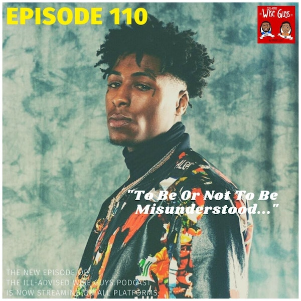"""Episode 110 - """"To Be Or Not To Be Misunderstood..."""" (Feat. Jordan Lo) Image"""