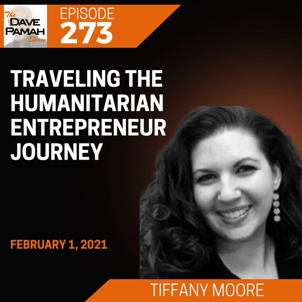 Traveling the humanitarian entrepreneur journey with Tiffany Moore