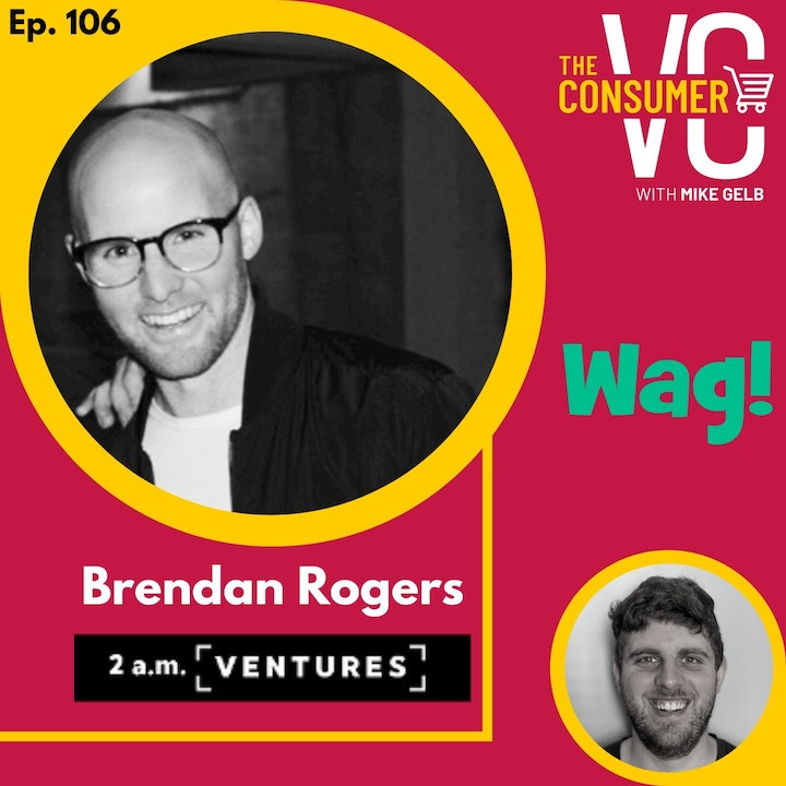Brendan Rogers (Wag! and 2 a.m.) - Founding Wag!, Scaling by Doing Unscalable Things, and Investment Opportunities in India