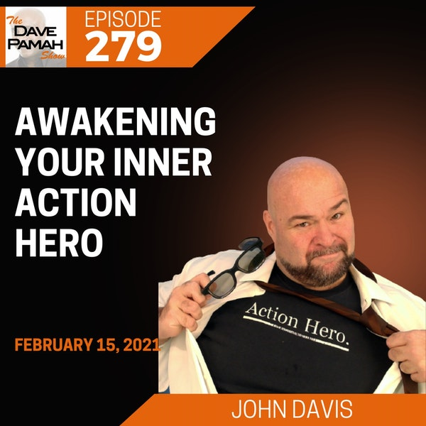 Awakening your Inner Action Hero with John Davis