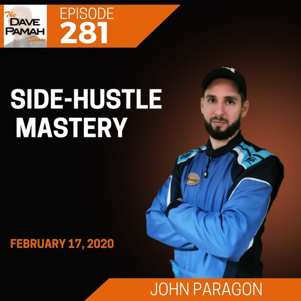 Side-Hustle Mastery with John Paragon