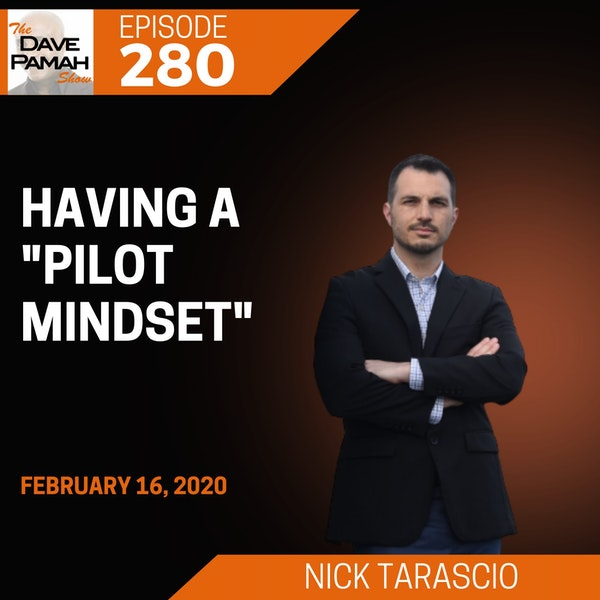 "Having a ""pilot mindset"" with Nick Tarascio"