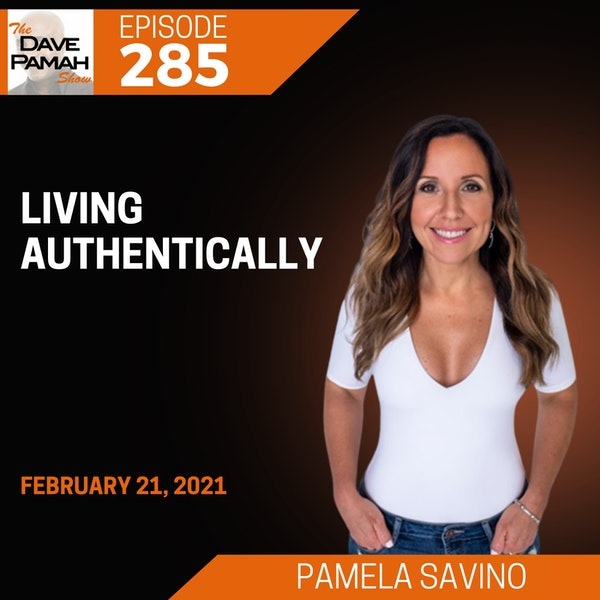Living Authentically with Pamela Savino