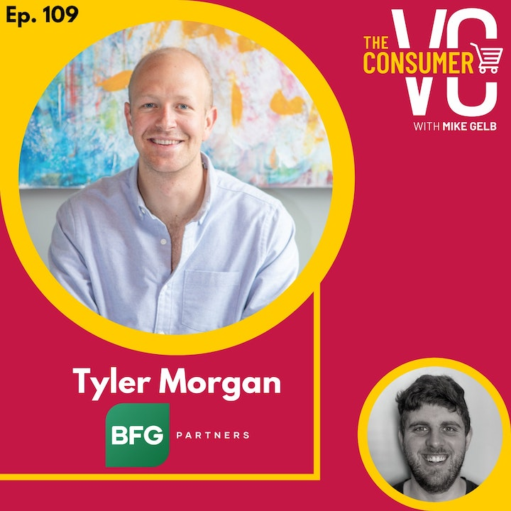 Tyler Morgan (BFG Partners): How His Passion for Health & Wellness Led Him Into CPG, Changes During COVID, and The Evolution of BFG