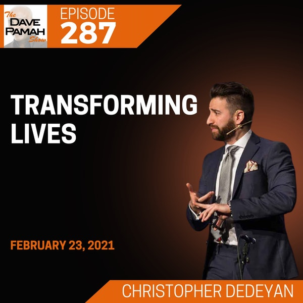 Transforming lives  with Christopher Dedeyan